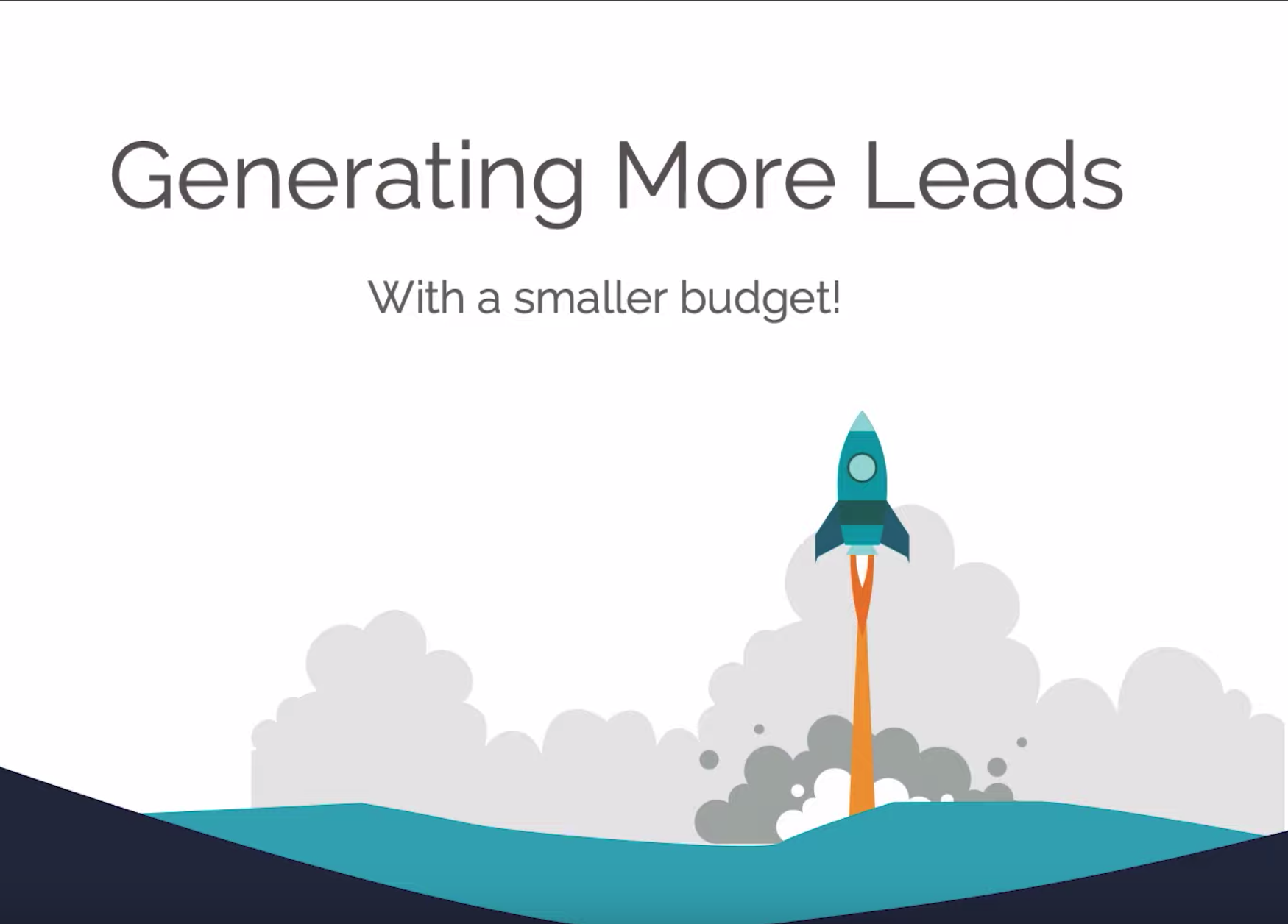How to Generate More Leads with a Smaller Budget