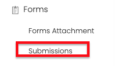 """Click on """"Submissions"""" on the left-hand side underneath """"forms""""   Virteom"""