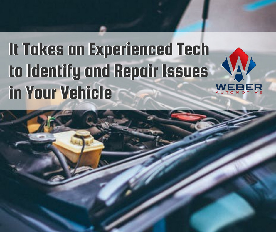 It Takes an Experienced Tech to Identify and Repair Issues in Your Vehicle