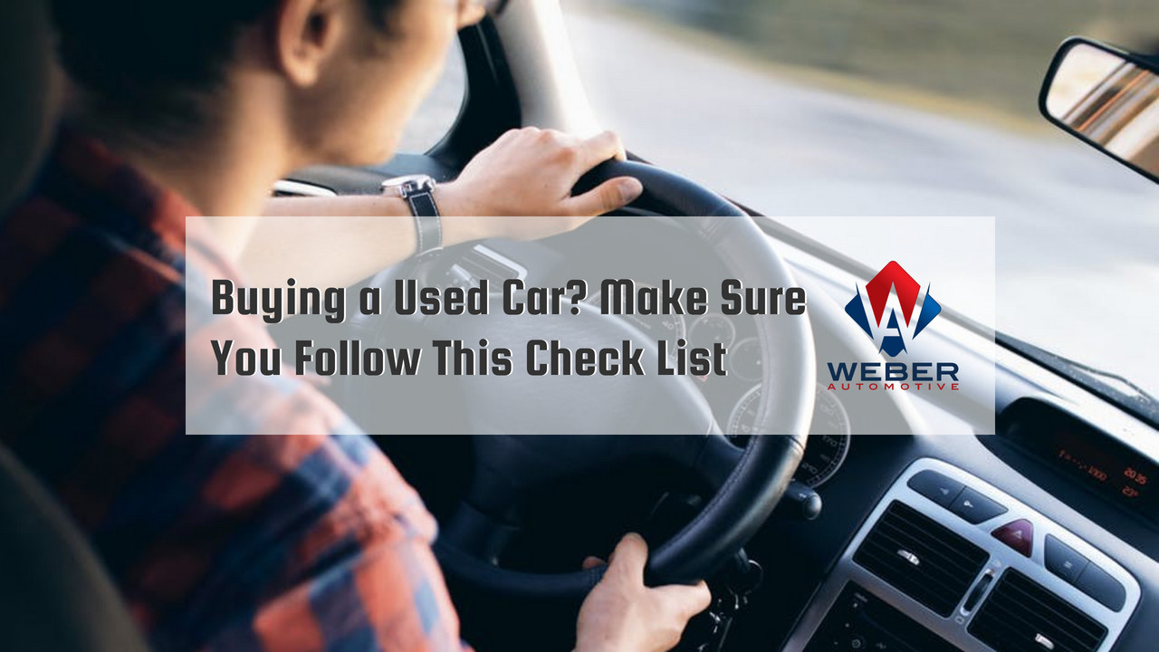 BUYING A USED CAR? MAKE SURE YOU FOLLOW THIS CHECK LIST.