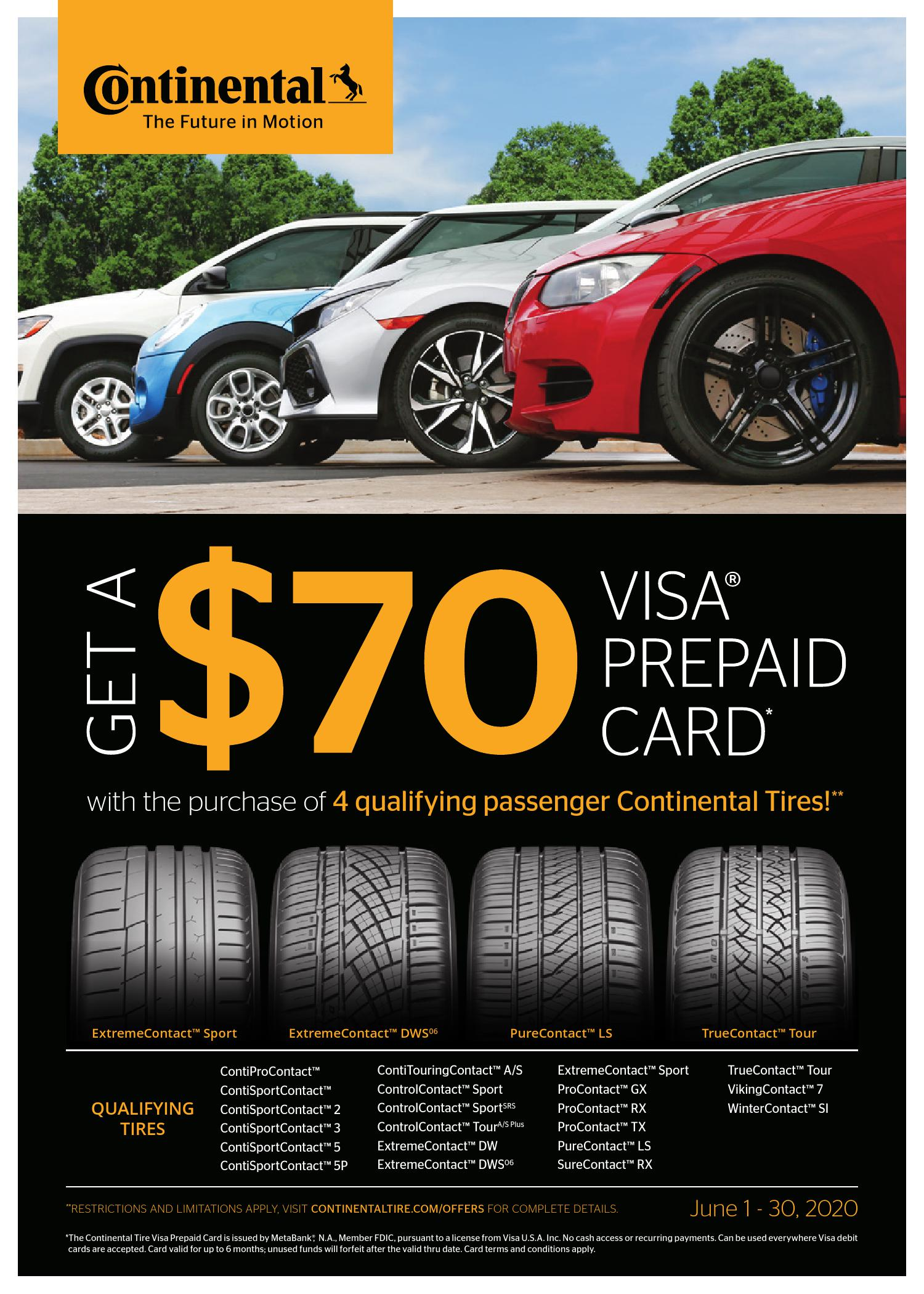 Get a $70 Visa Prepaid Card with the purchase of 4 qualifying passenger Continental Tires!