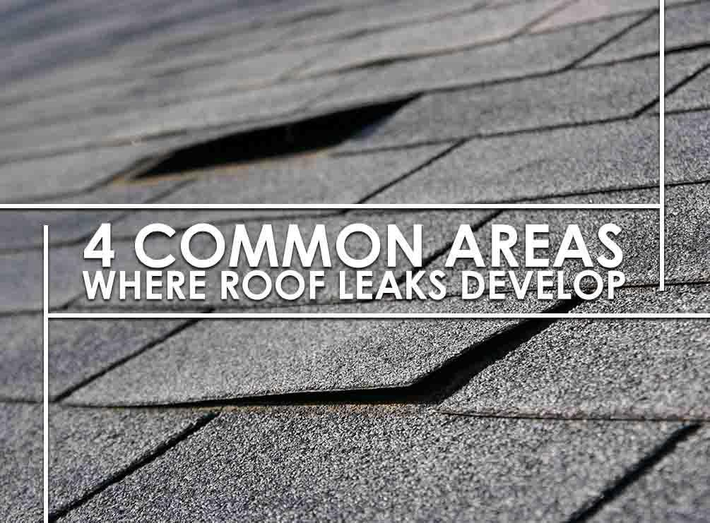 4 Common Areas Where Roof Leaks Develop