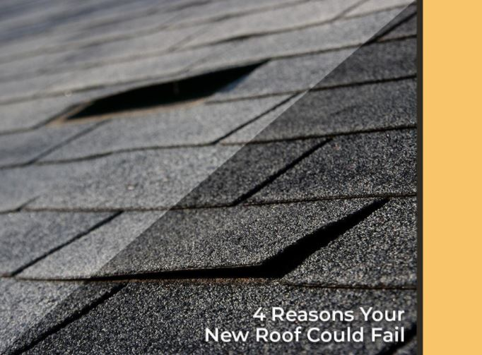 4 Reasons Your New Roof Could Fail