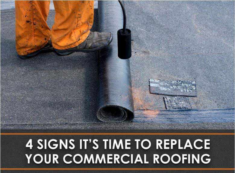 4 Signs it's Time to Replace Your Commercial Roof