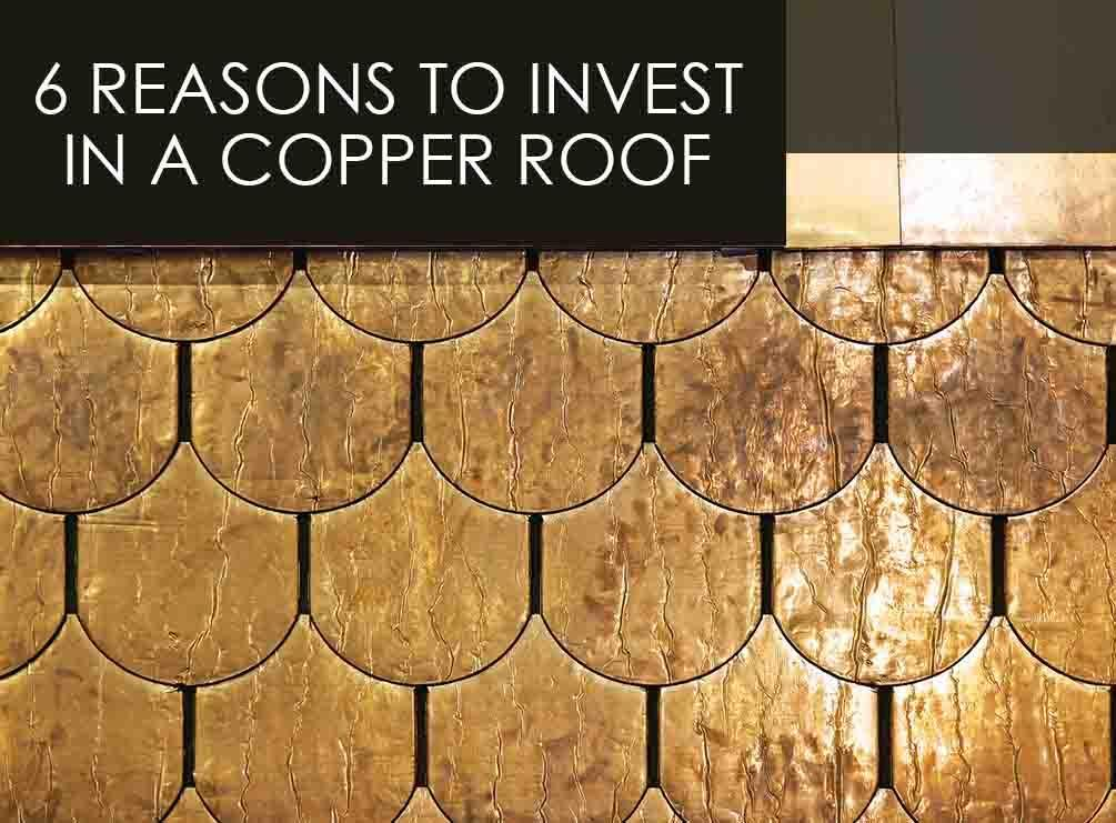 6 Reasons To Invest In A Copper Roof