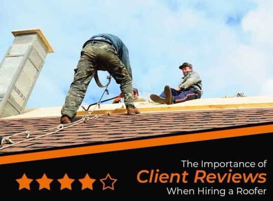 The Importance of Client Reviews When Hiring a Roofer