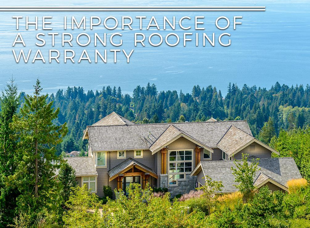 The Importance of a Strong Roofing Warranty