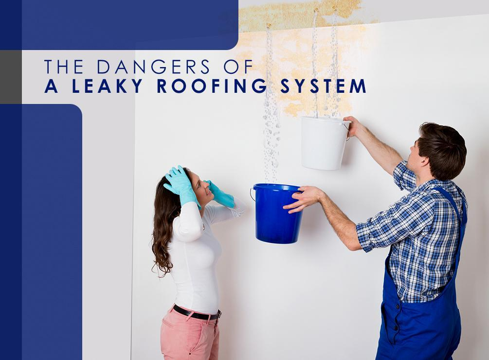Dangers of a Leaky Roofing System | Westside Roofing