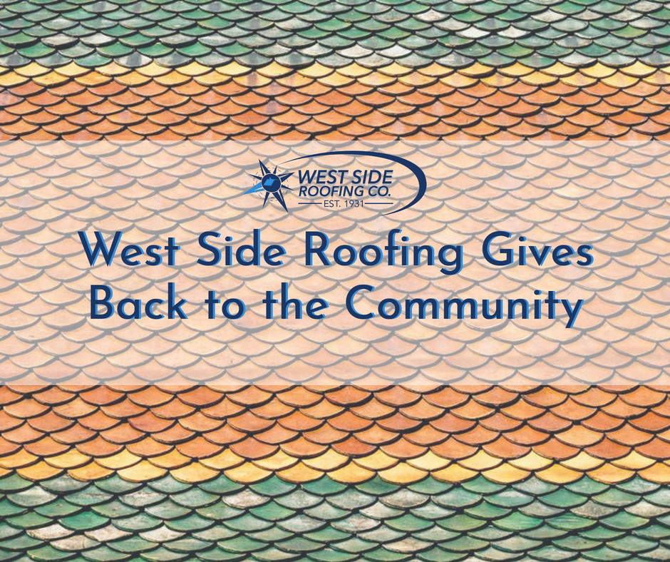 West Side Roofing Gives Back to the Community