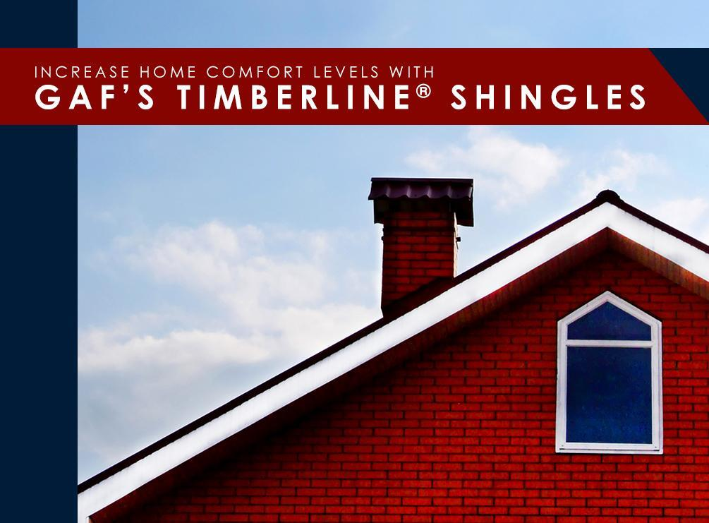 Increase Home Comfort Levels with GAFs Timberline Shingles