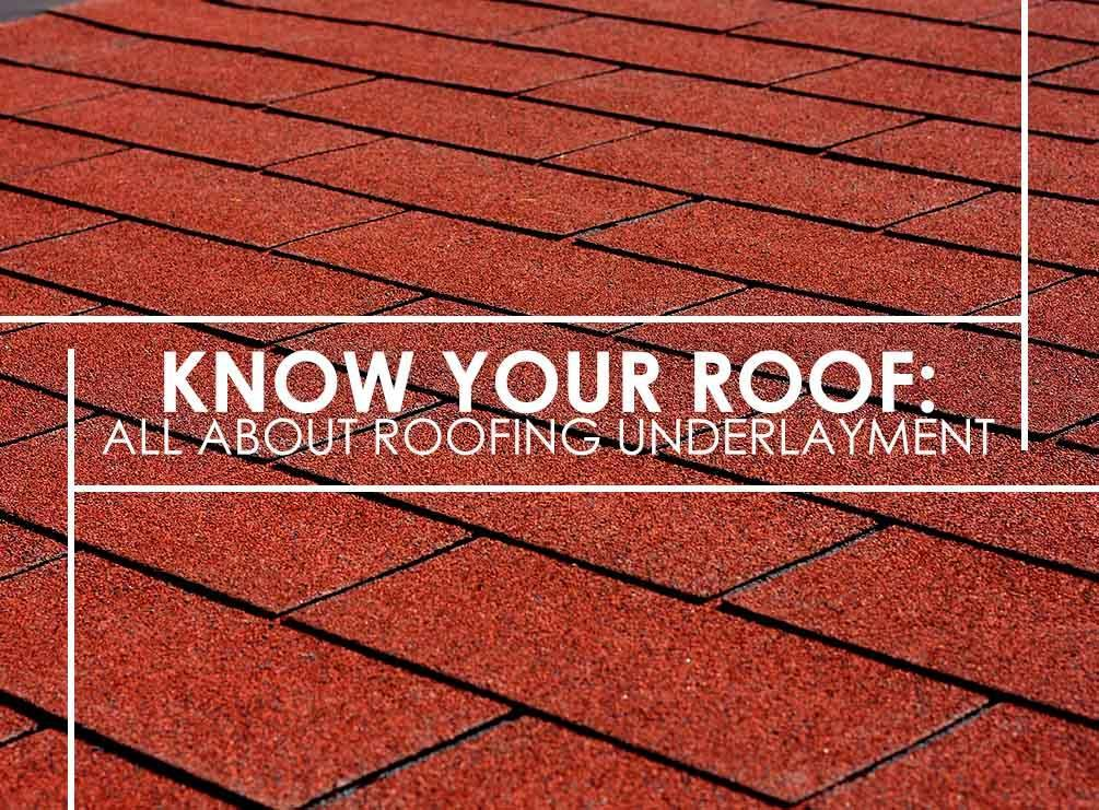 Know Your Roof, All About Roofing Underlayment