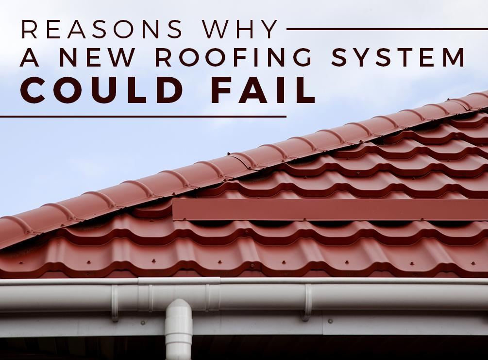 Reasons Why a New Roofing System Could Fail | West Side Roofing