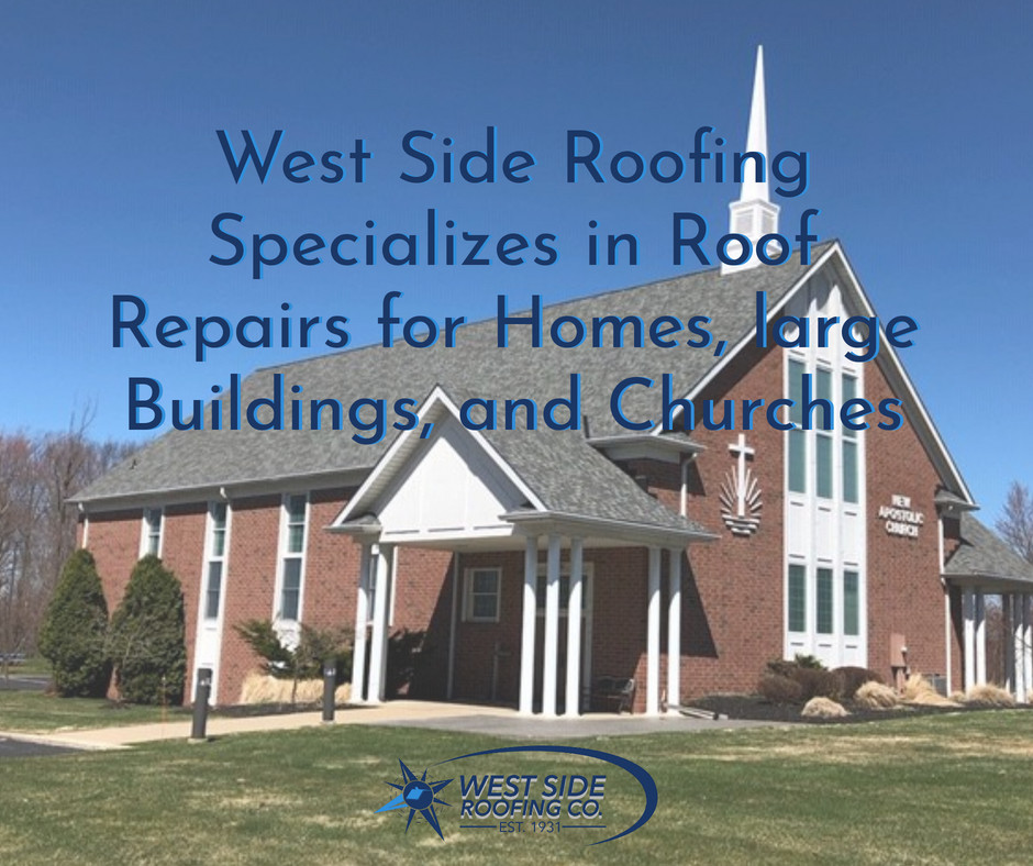 West Side Roofing Specializes in Roof Repairs for Homes, large Buildings, and Churches | Cleveland, Ohio