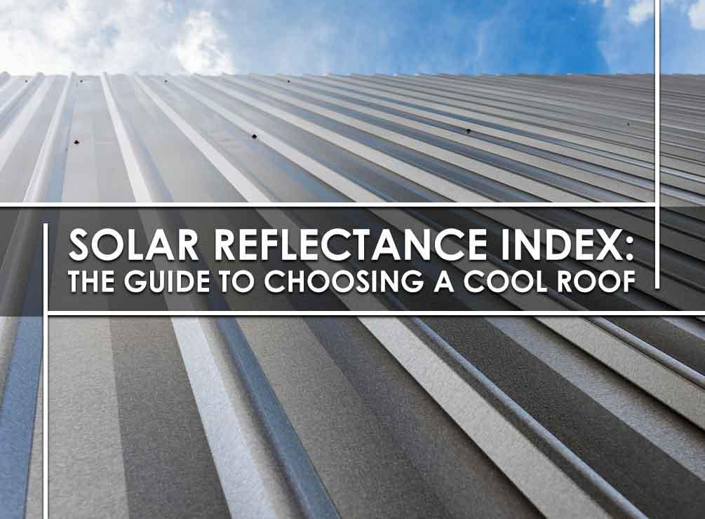 Solar Reflectance Index, The Guide to Choosing a Cool Roof
