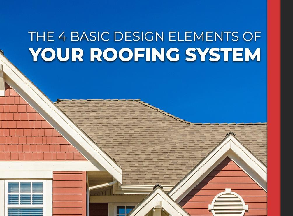 The 4 Basic Design Elements of Your Roofing System
