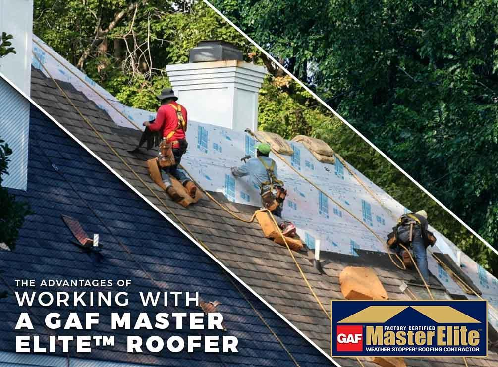 The Advantages of Working with a GAF Master Elite Roofer