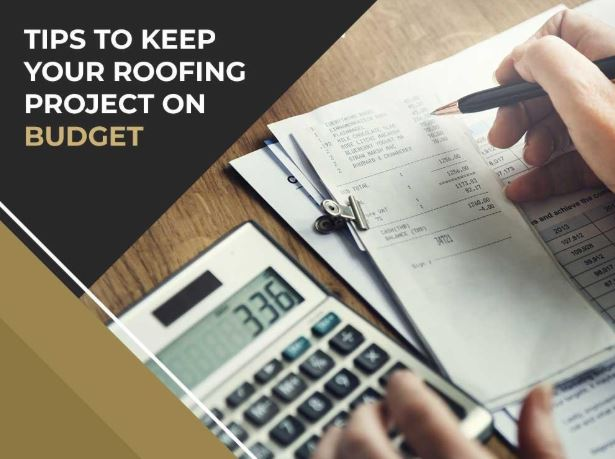 Tips To Keep Your Roofing Project on Budget