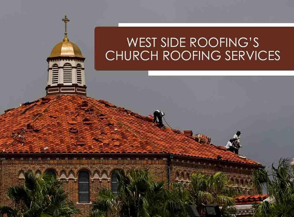 West SIde Roofings Church Roofing Services