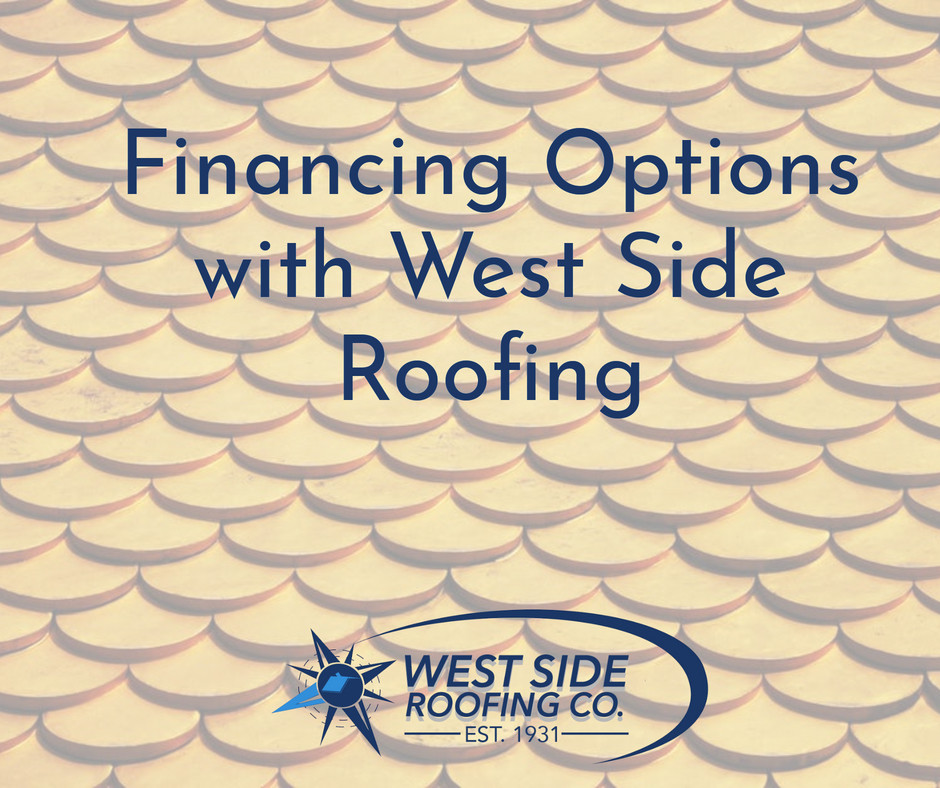West Side Roofing offers flexible no interest financing options | Cleveland,OH