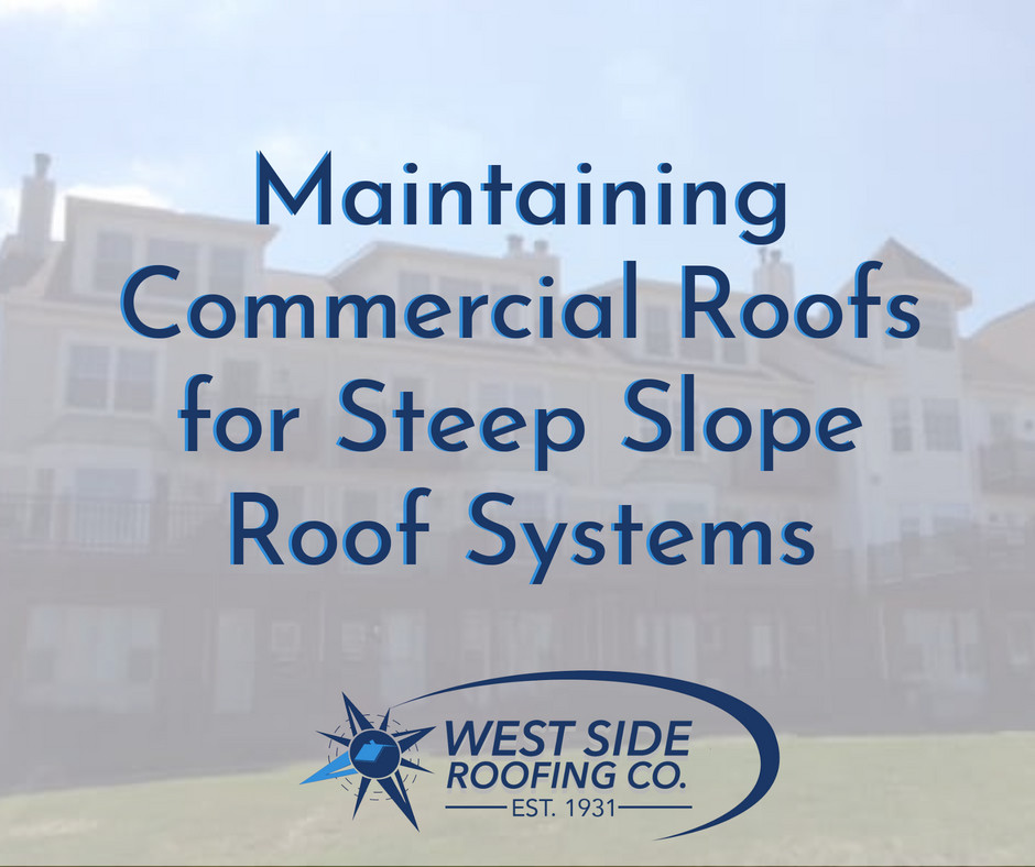 Maintaining Commercial Roofs for Steep Slope Roof Systems