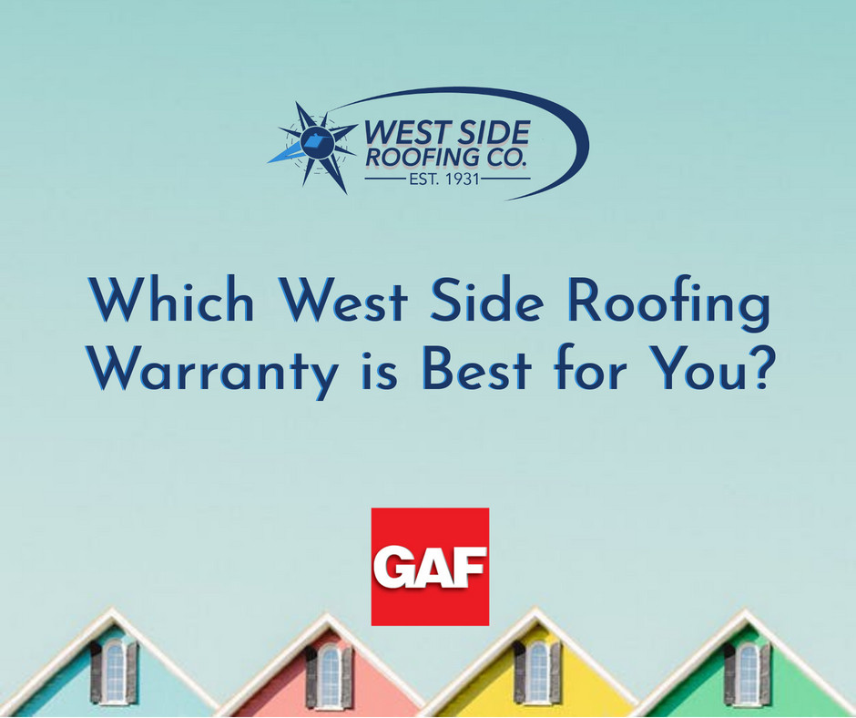 West Side Roofing has a variety of warranty options | Cleveland, Ohio