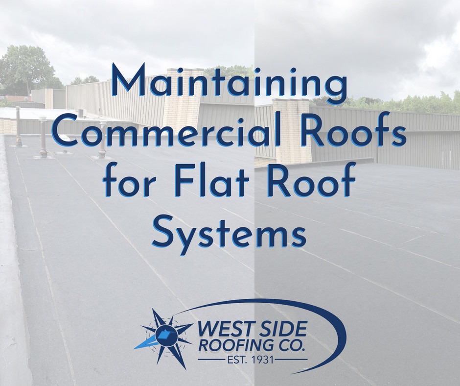 West Side Roofing Commercial Roofing Maintenance